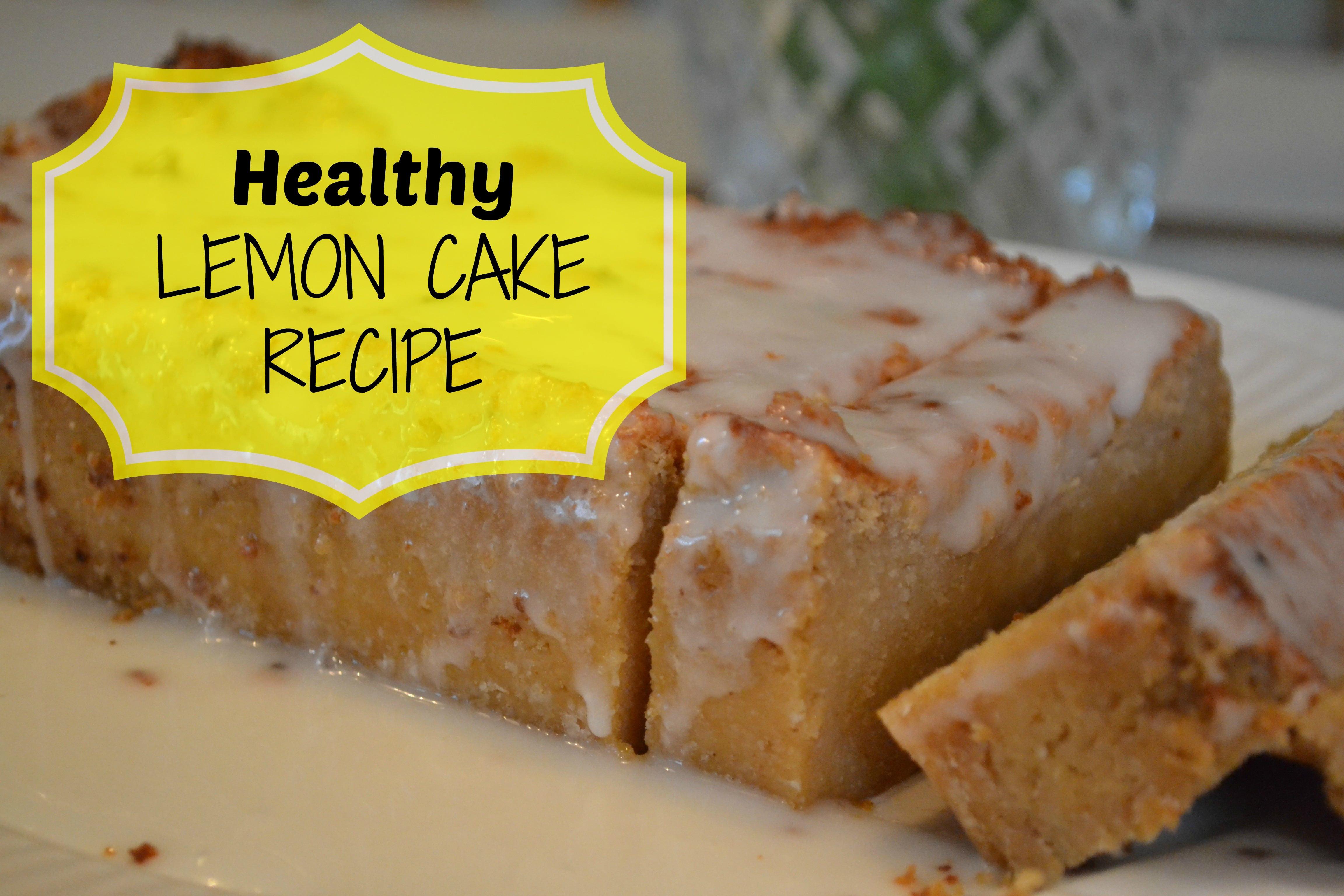 Healthy Cake Recipe  Healthy Lemon Cake Recipe