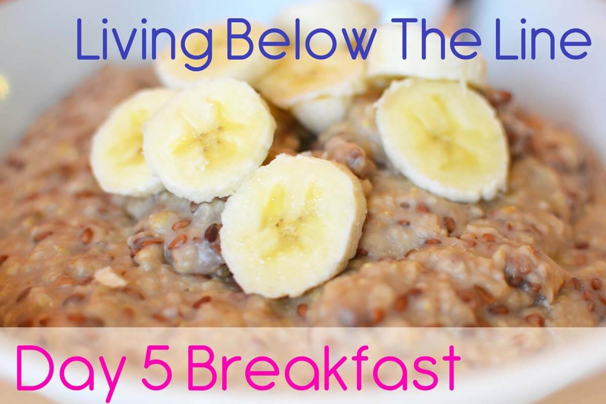 Healthy Cheap Breakfast  Day 5 Living Below the Line How to plan cheap healthy meals