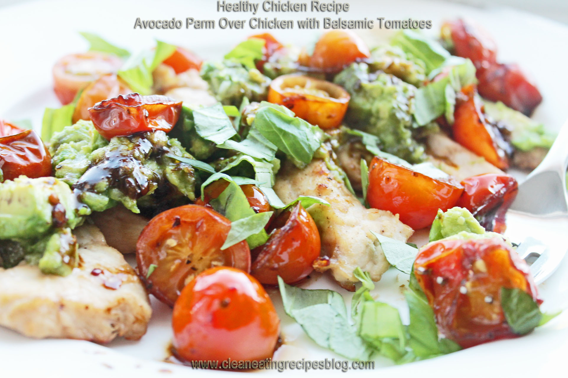 Healthy Chicken And Avocado Recipes  Healthy Chicken Recipe for Clean Eating