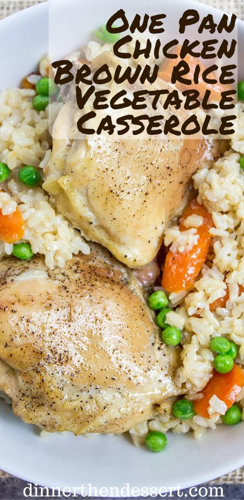 Healthy Chicken And Brown Rice Recipes  Chicken and Rice Casserole e Pan  Dinner then Dessert