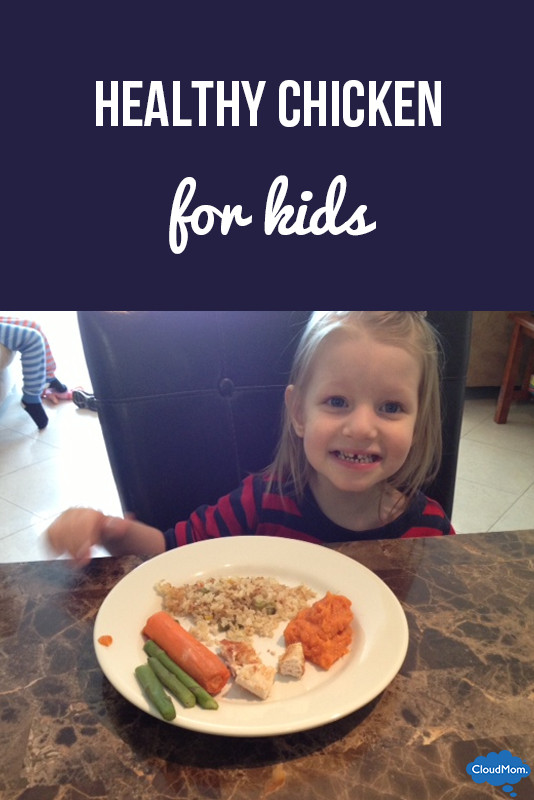 Healthy Chicken Recipes For Kids  Healthy Chicken for Kids and Us Too