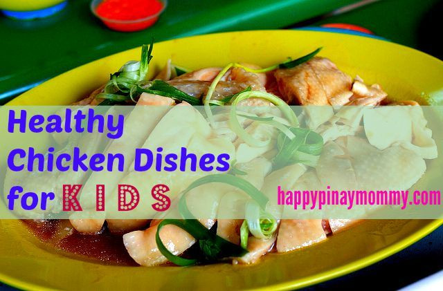 Healthy Chicken Recipes For Kids  Healthy Chicken Recipes for Kids Happy Pinay Mommy