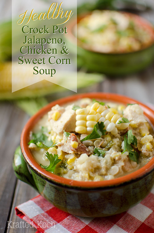 Healthy Chicken Soup Crock Pot  Healthy Crock Pot Jalapeno Chicken & Sweet Corn Soup