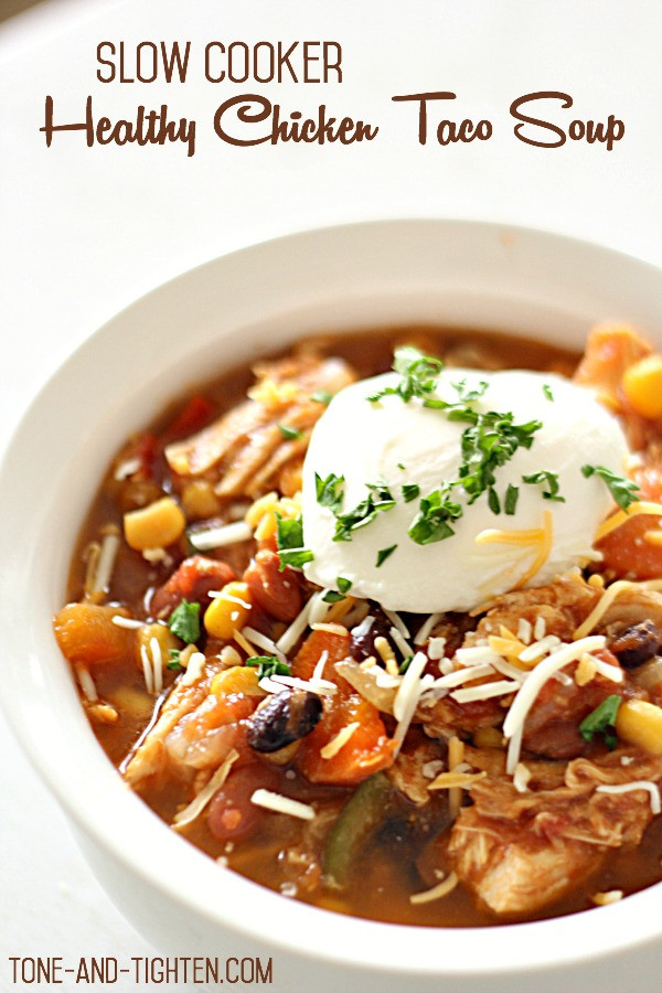 Healthy Chicken Taco Soup  Slow Cooker Healthy Chicken Taco Soup