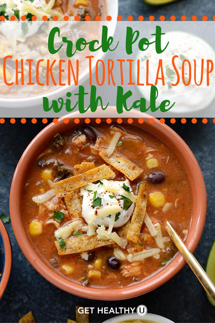 Healthy Chicken Tortilla Soup Crock Pot  Crock Pot Chicken Tortilla Soup with Kale Get Healthy U