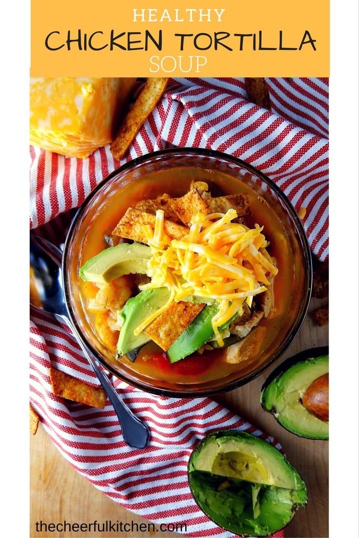 Healthy Chicken Tortilla Soup Recipe  Healthy Chicken Tortilla Soup
