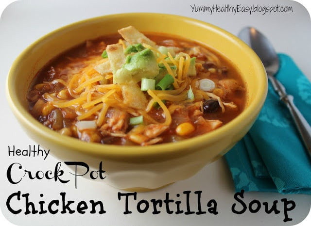 Healthy Chicken Tortilla Soup Slow Cooker  Healthy Crock Pot Chicken Tortilla Soup Yummy Healthy Easy
