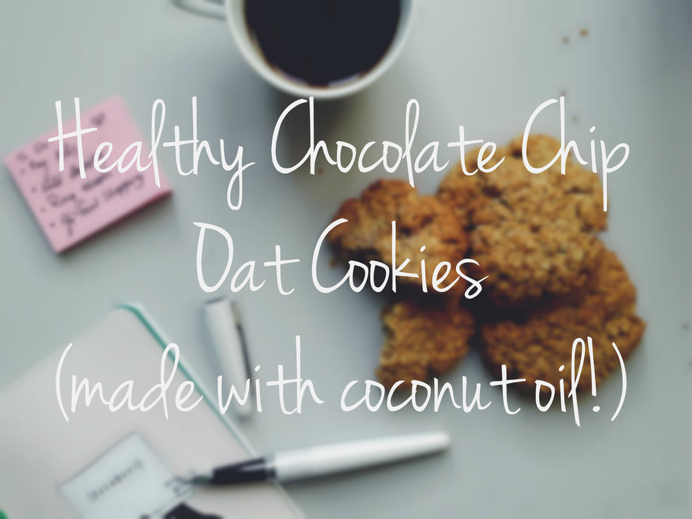 Healthy Chocolate Chip Cookies With Coconut Oil  Blog — The Lady Life