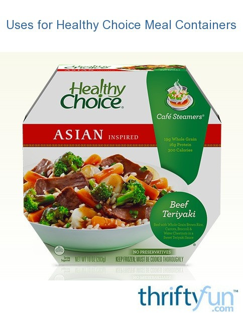 Healthy Choice Dinners  Uses for Healthy Choice Meal Containers