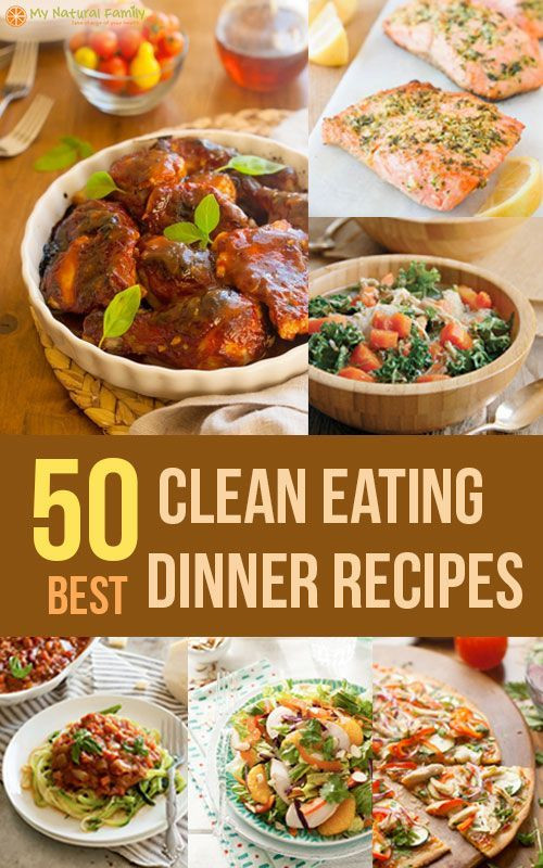 Healthy Clean Dinners  The 50 Best Clean Eating Dinner Recipes Main Dishes