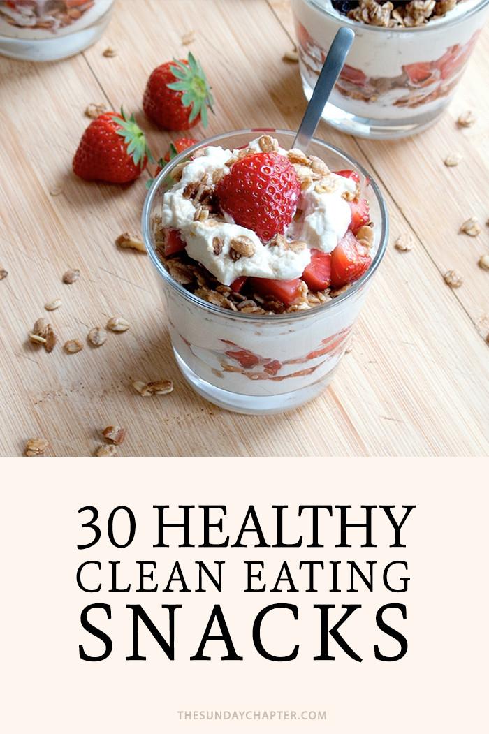 Healthy Clean Eating Snacks  30 Clean Eating Snack Ideas