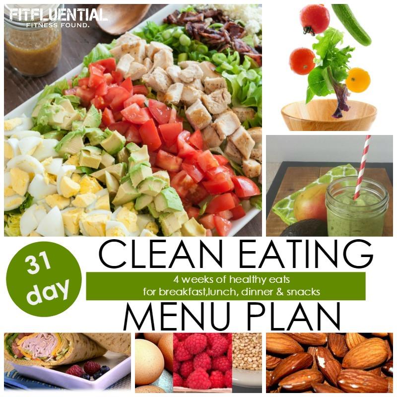 Healthy Clean Eating Snacks  31 Day Clean Eating Menu Plan FitFluential