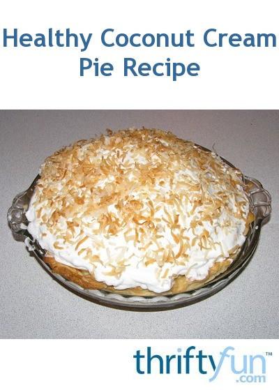 Healthy Coconut Cream Pie  Healthy Coconut Cream Pie Recipe