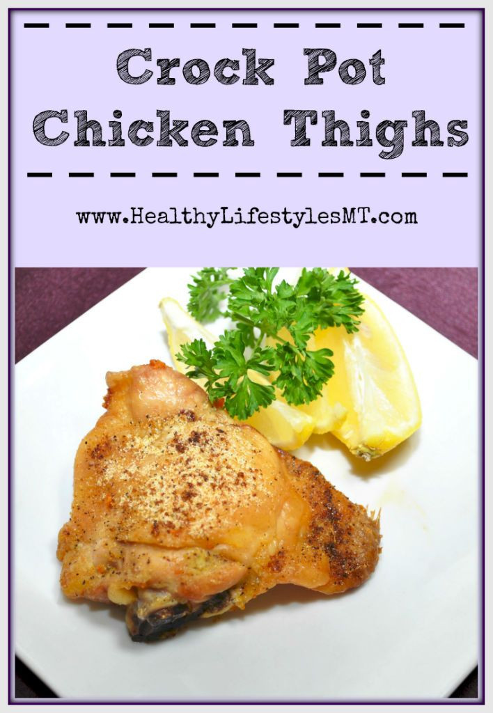 Healthy Crockpot Chicken Thighs  a simple and healthy recipe for Chicken Thighs in the