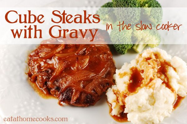 Healthy Cube Steak Slow Cooker Recipes  Cube Steaks and Gravy in the Slow Cooker