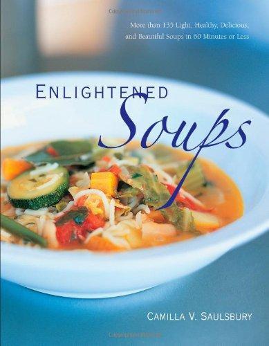 Healthy Delicious Soups  Enlightened Soups More Than 135 Light Healthy Delicious