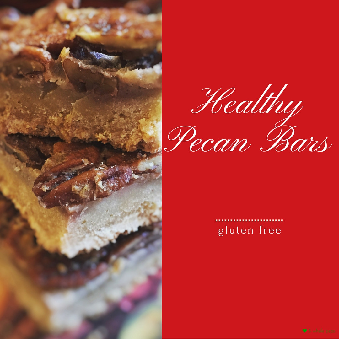 Healthy Dessert Bars  Healthy Pecan Dessert Bars 3 Whole Peas in our Gluten