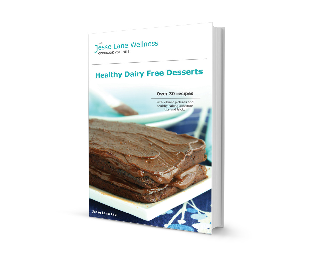 Healthy Dessert Cookbook  Jesse Lane Wellness Cookbook Healthy Dairy Free Desserts
