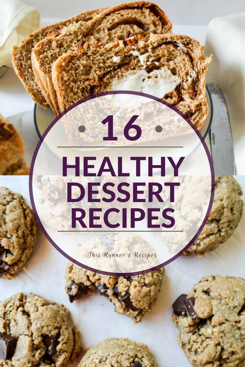 Healthy Dessert Recipes  16 Healthy Dessert Recipes