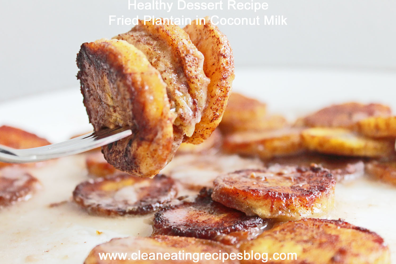 Healthy Dessert Recipes  Healthy Dessert Recipe Fried Plantain in Coconut Milk