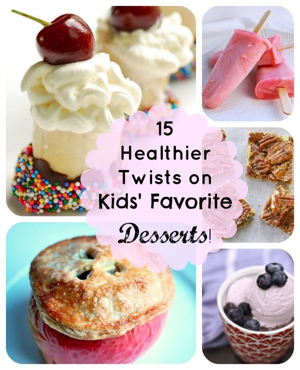 Healthy Desserts For Kids  15 Healthy Twists on Kids Favorite Dessert Recipes from
