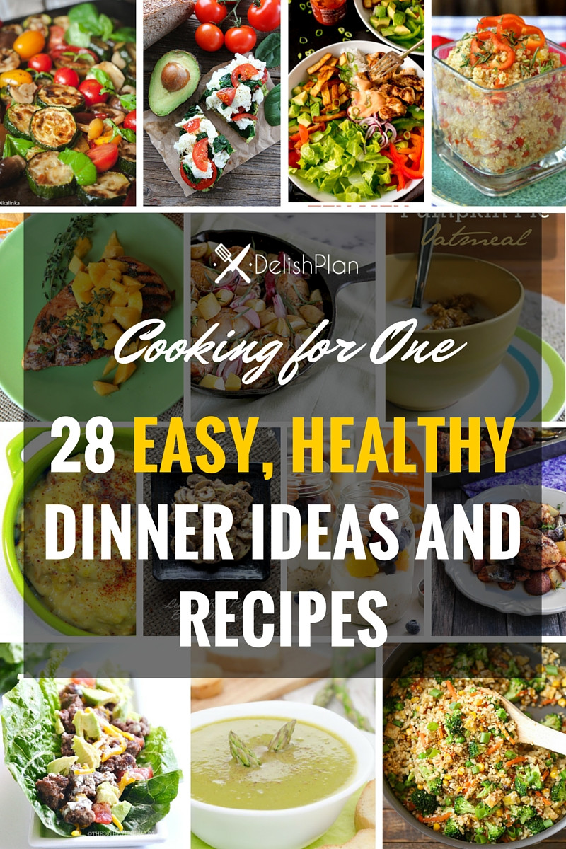 Healthy Dinner For One  Cooking for e 28 Easy Healthy Dinner Ideas and Recipes
