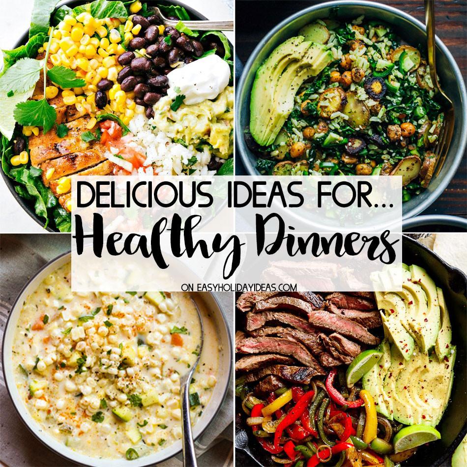 Healthy Dinner Ideas  Healthy Dinner Ideas Easy Holiday Ideas