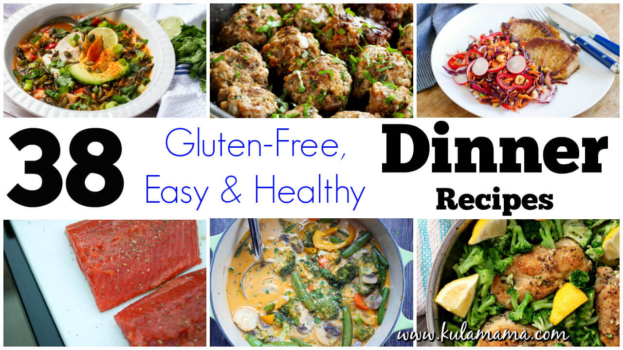 Healthy Dinner Recipes Easy  38 Easy Healthy Dinner Recipes Gluten Free Kula Mama