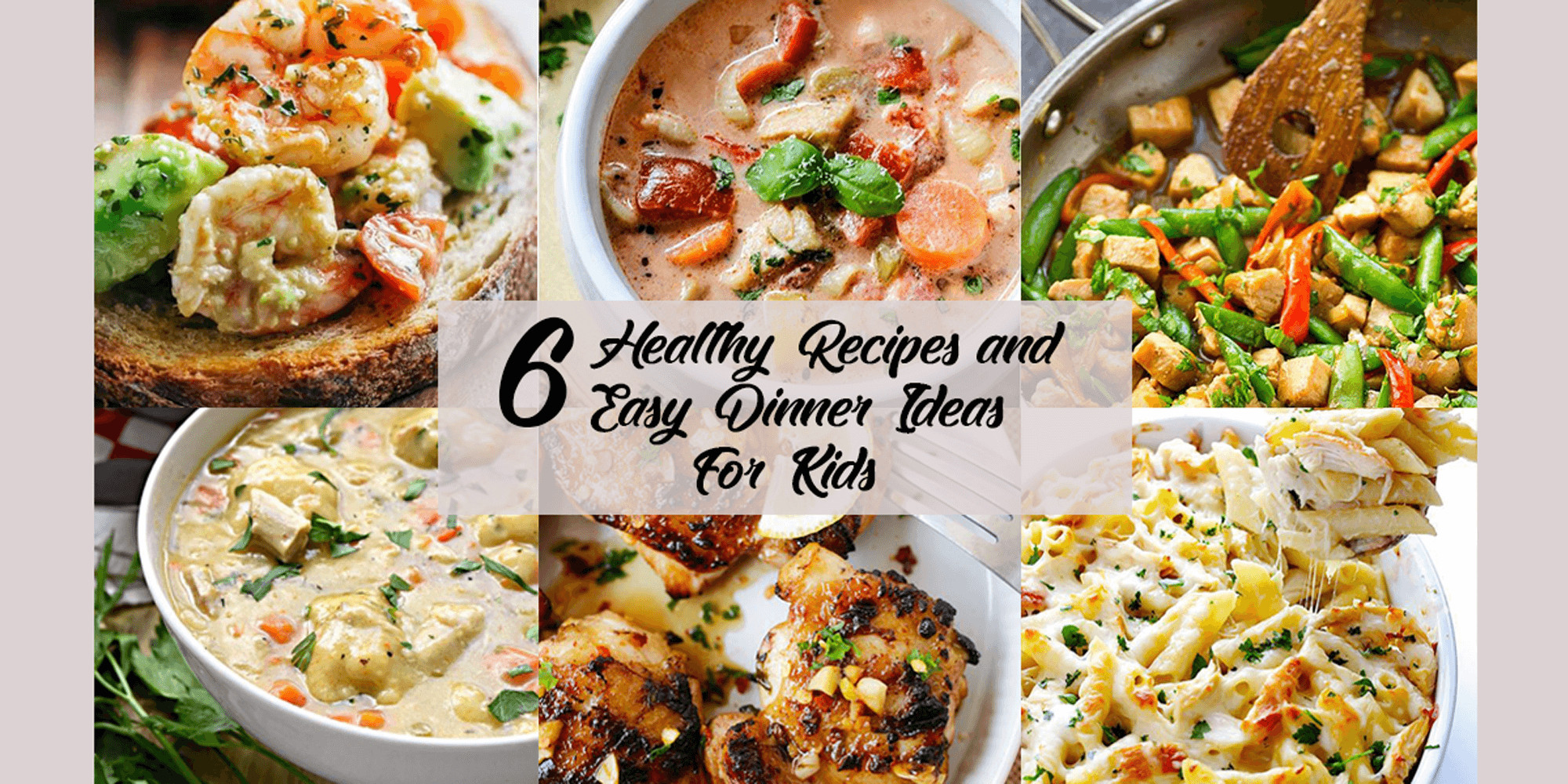 Healthy Dinner Recipes For Kids  6 Healthy and Easy Dinner Ideas for Kids