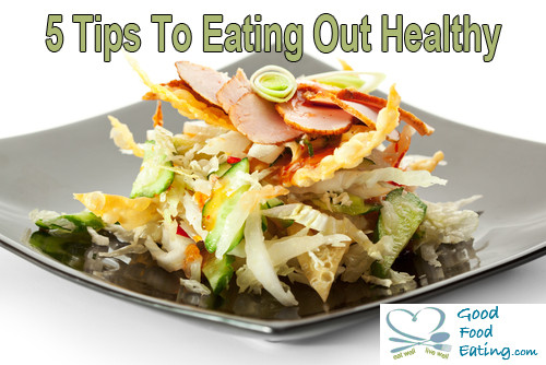 Healthy Dinner Take Out  5 Tips For Eating Out Healthy