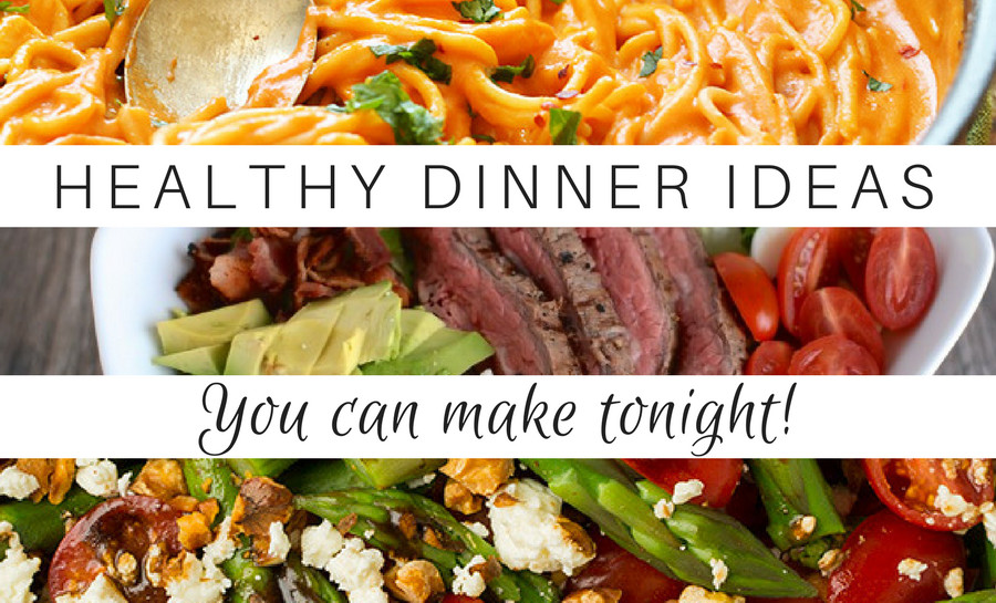 Healthy Dinner Tonight  Healthy Dinner Ideas You Can Make Tonight