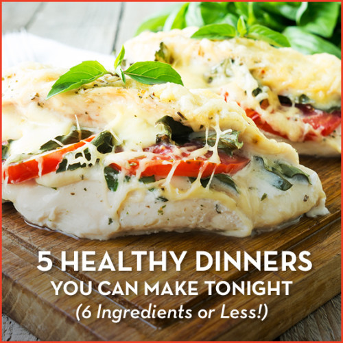 Healthy Dinner Tonight  6 Ingre nt or Less Dinners To Make Weeknights Less Stressful