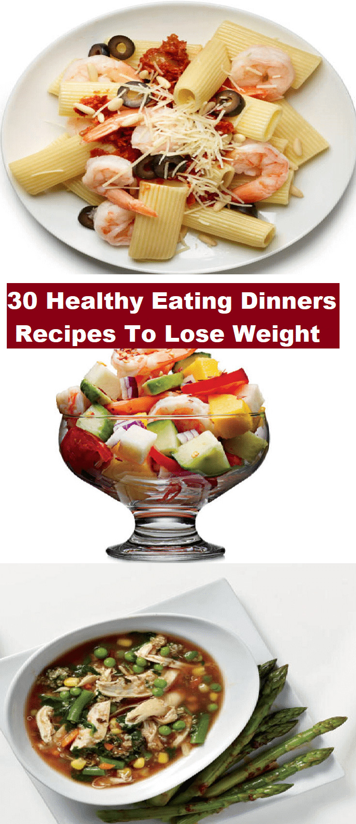 Healthy Dinners For Weight Loss  30 Healthy Eating Dinners Recipes To Lose Weight Healthy