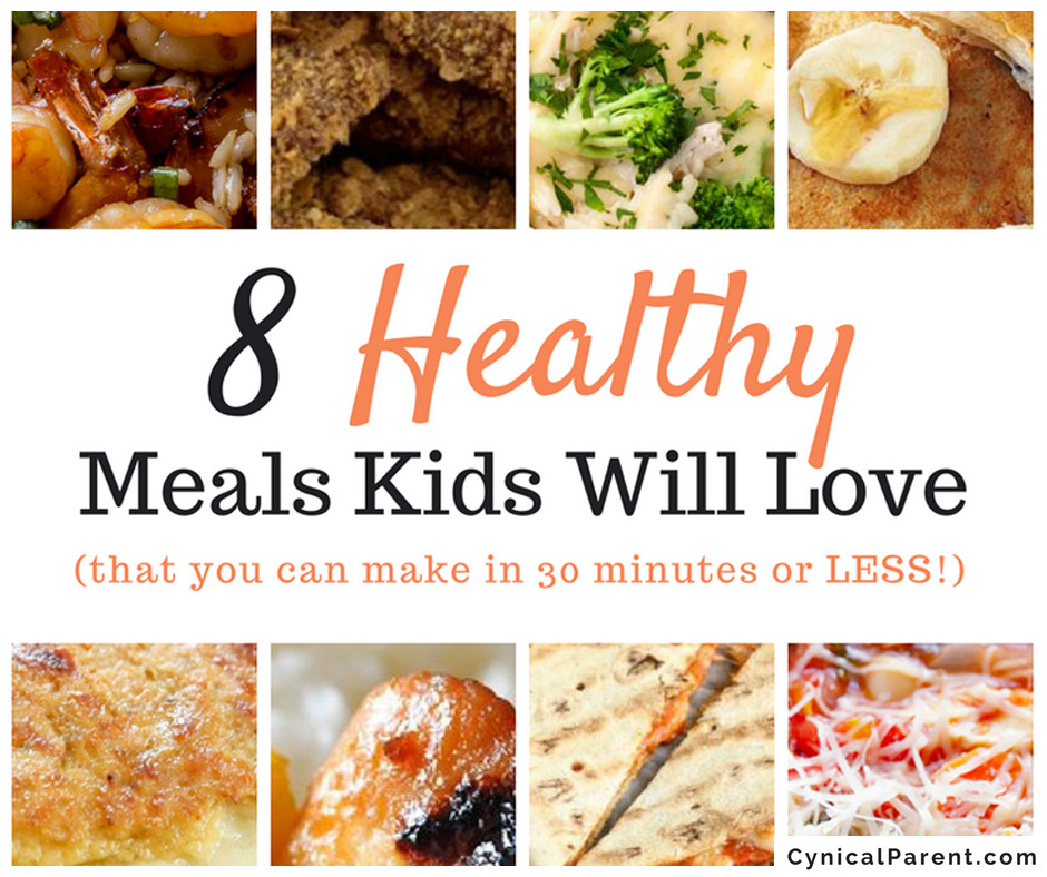 Healthy Dinners Kids Love  8 Healthy Meals Kids Will Love that you can make in 30