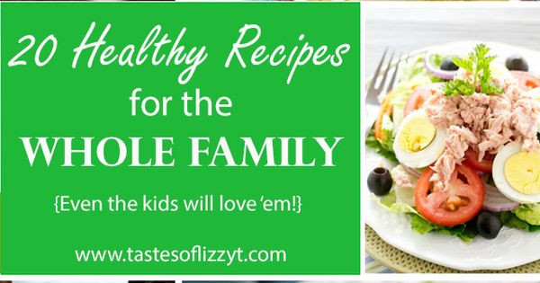 Healthy Dinners Kids Love  20 Family Friendly Healthy Recipes Healthy dinners even