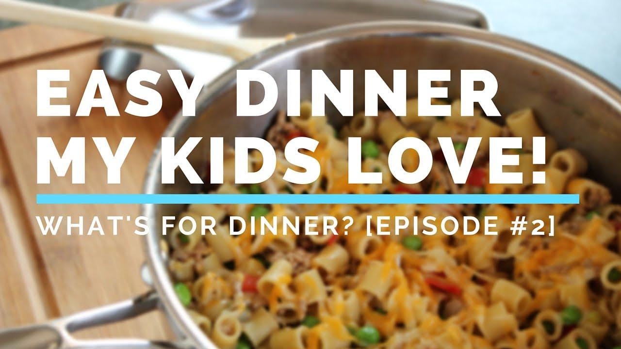 Healthy Dinners Kids Love  Easy Healthy Dinner My Two Kids Love to Eat