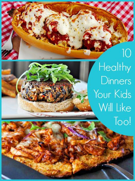 Healthy Dinners Kids Will Eat  10 Healthy Dinners Your Kids Will Like Too
