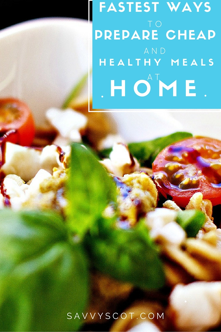 Healthy Dinners To Make At Home  The Fastest Ways to Prepare Cheap and Healthy Meals at