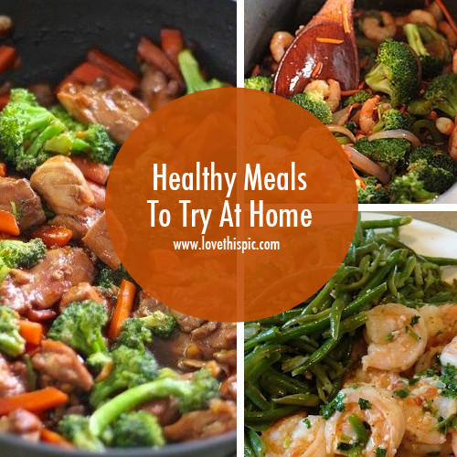 Healthy Dinners To Make At Home  Healthy Meals To Try At Home
