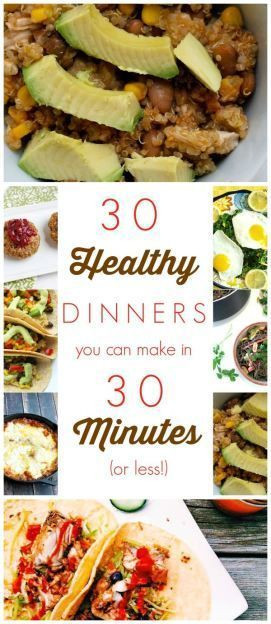 Healthy Dinners To Make  Here are 30 healthy dinner recipes that you can make in 30