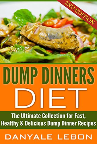 Healthy Dump Dinners  Borrow Dump Dinner Dump Dinners Diet The Ultimate