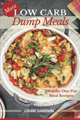 Healthy Dump Dinners  NEW More Low Carb Dump Meals Easy Healthy e Pot Meal