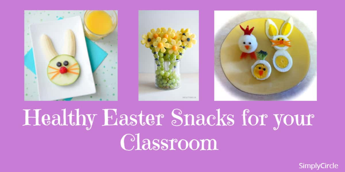 Healthy Easter Snacks  Healthy Easter Snacks for Your Classroom SimplyCircle