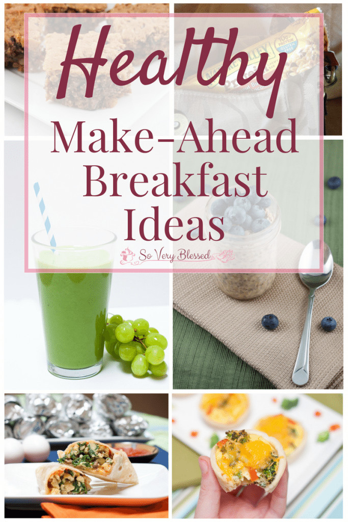 Healthy Easy To Make Breakfast  Healthy Make Ahead Breakfast Ideas