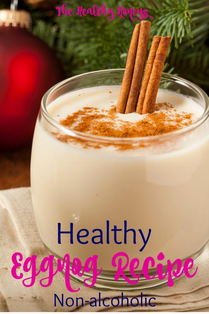 Healthy Eggnog Recipe  Healthy Eggnog Recipe Non alcoholic The Healthy Honeys