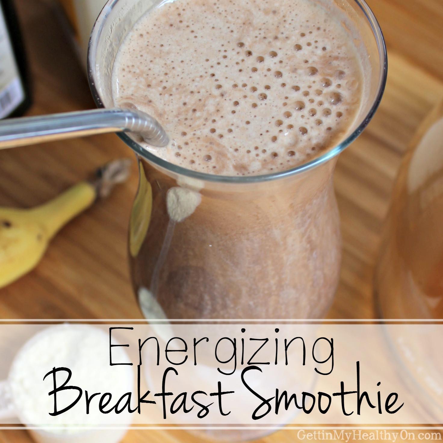 Healthy Energizing Breakfast  Energizing Breakfast Smoothie