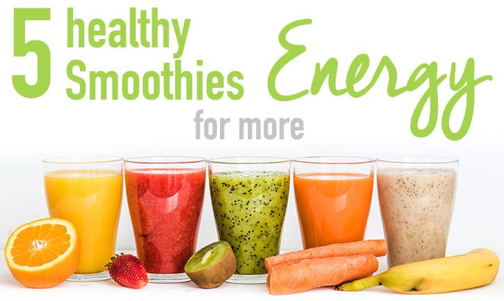 Healthy Energy Smoothies  5 SUPER HEALTHY SMOOTHIES to keep you energized Today