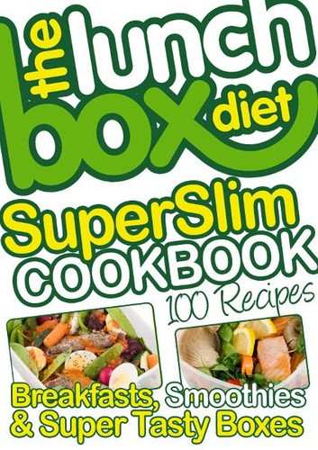 Healthy Evening Snacks For Weight Loss  The Lunch Box Diet Superslim Cookbook 100 Low Fat