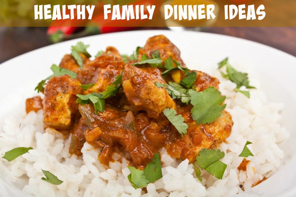 Healthy Family Dinner Recipes  Healthy Family Dinner Ideas