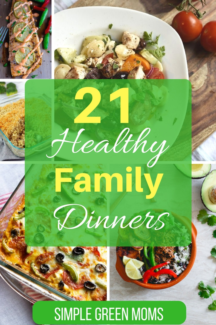 Healthy Family Dinners  21 Healthy Dinner Ideas for your Family Simple Green Moms